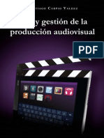 Arte y gestion de la produccion audiovisual
