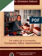 GERARDO ALCÁNTARA SALAZAR    UN SABIO EN EL RECUERDO, FERNANDO SILVA SANTISTEBAN