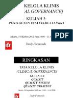 Dody Firmanda 2012 - Materi Kuliah Clinical Governance (5 dari 16) - Penyusunan Clinical Governance di Rumah Sakit 1