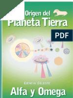 DIVINO ORIGEN DEL PLANETA TIERRA-ALFA Y OMEGA