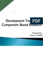 Development Towards Component-Based Robotics