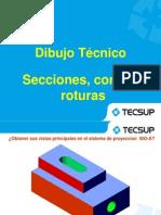 DIBUJO TECNICO- SECCIONES, CORTES Y ROTURAS