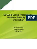 SOC250 Group Presentation