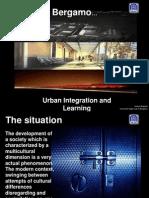 Urban integration + Creating opportunities for winning ideas