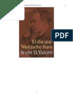 Yalom, Irvin- El Dia Que Nietzsche Lloro