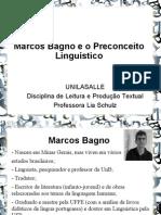 Marcos Bagno e o Preconceito Linguistico.ppt