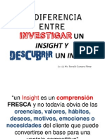 La diferencia entre  investigar un insight y  descubrir un insight