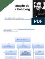 A constatação de Lawrence Kohlbert ETICA EDUCOM