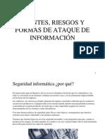 Fuentes, Riesgos y Formas de Ataque de Informacion