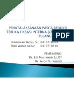 Penatalaksanaan Pasca Reduksi Tebuka Fiksasi Interna (Orif