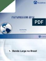 Futurecom 2012 - Apresentação Telebras