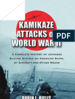 Robin L. Rielly Kamikaze Attacks of World War II a Complete History of Japanese Suicide Strikes on American Ships, By Aircraft and Other Means 2010