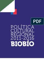 BIOBIO Politica Cultural Regional 2011 2016 (1)