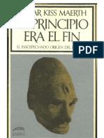 El Principio Era El Fin - Oscar Kiss Maerth