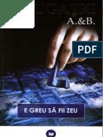 A & b Strugatki - e Greu Sa Fii Zeu v1.0