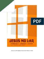 Jesus No Lar - Chico Xavier - Néio Lucio