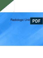 Radiologic Units