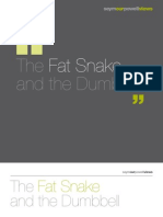 Fat Snake and the Dumbbell