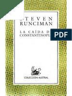 Rteven Runciman- La Caida de Constantinopla
