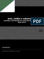 arte, mídia e cultura livre produção e distribuição de conhecimento em formato open source