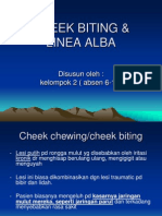 Cheeck Biting dan Linea Alba