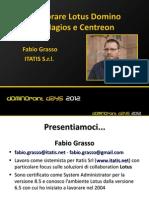 Presentazione Fabio Grasso - Monitorare Lotus Domino Con Nagios e Centreon