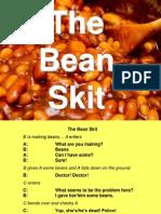 The Bean Skit
