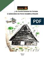 1º Relatório do Comitê Estadual da Verdade O GENOCÍDIO DO POVO WAIMIRI ATROARI
