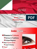 Indonesia Powerpoint Tech. III Virtual Trip Project- Briana, Marchylia, Maitrivia
