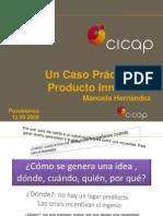 uncasoprcticodedesarrollodeproductoinnovador-manuelahernndez-100420133513-phpapp02