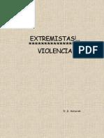 Extremistas. Violencia