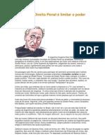 [ENTREVISTA] Zaffaroni, Eugenio Raúl - Função do Direito Penal é Limitar o Poder Punitivo