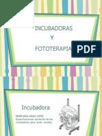 Incubadora y Fototerapia