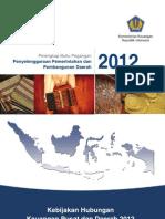 Penyelenggaraan Pemerintahan  dan  Pembangunan Daerah Tahun 2012.  Pelengkap Buku Pegangan. Kebijakan Hubungan Keuangan Pusat dan Daerah