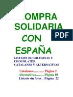 BOICOT A LOS NACIONALISTAS NAZIS NAZIONATAS CATALANES VASCOS Listado de Golosinas y Chocolates. Catalanes y Alternativas. Con y sin fotos. Versión 2.0