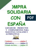 BOICOT A LOS NACIONALISTAS NAZIS NAZIONATAS CATALANES VASCOS Listado de Productos y Complementos para Mascotas. Catalanes y Alternativas. Con fotos y sin fotos.Versión 3.0