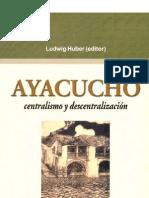 HUBER Ludwing - Ayacucho, centralismo y descentralización