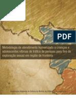Metodologia de atendimento humanizado a crianças e adolescentes vítimas de tráfico de pessoas para fins de exploração sexual em região de fronteira