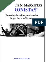 Ni yanquis ni marxistas ¡Peronistas!