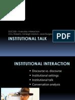 Institutional Talk