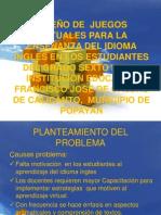 Diapositivas 2 Proyecto Juegos Virtuales 11-2011
