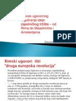 POwer Point V - Proces ugovornog reguliranja ideje zajedničkog tržišta