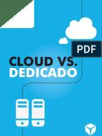 Cloud vs. Dedicado