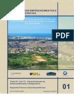 Estudo de Impacto Urbano Ambiental (EIUA) do Horto Bela Vista, Salvador, BA - Tomo 1 - Vol 1. - Caracterização do Empreendimento e Diagnóstico - Aspectos Físicos e Socioeconômicos