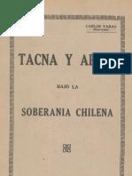 Carlos Varas Tacna y Arica Bajo La Soberania Chilena