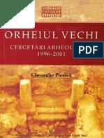 Gheorghe Postică, Orheiul Vechi Cercetări arheologice 1996-2001,  Bibliotheca Archaeologica Iassiensis, XVII, Cuvânt înainte de Victor Spinei, Iaşi Ed. Univ. Al. I. Cuza, 2006, 229 p., 125 fig., 98 foto.