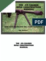 50 Caliber Rifle Construction Manual - Bill Holmes