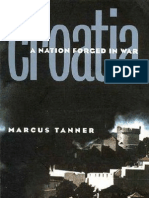 Tanner, Marcus - Croatia~a Nation Forged in War