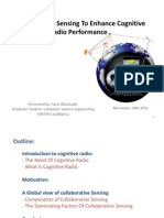 Collaborative Sensing to Enhance Cognitive Radio Performance .