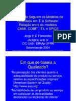 Modelos de Qualidade de Gestao de TI-Cmmi-spice-cobit-itil